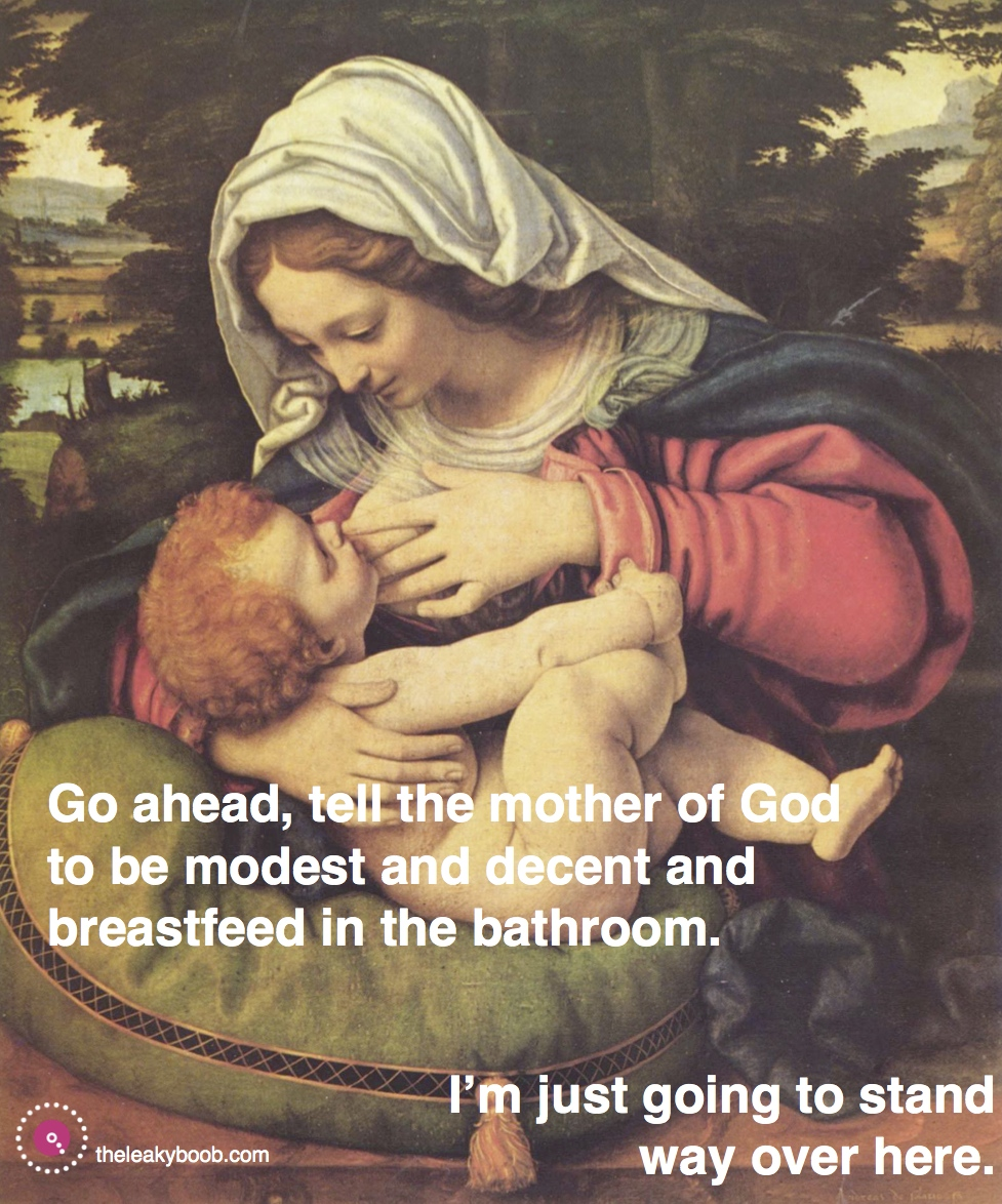 go ahead, tell the Mother of God to be modest